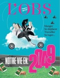 L'Obs - L'Obs N° 2002 : Notre vie en 2049.