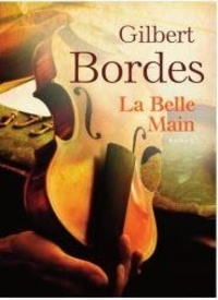 Gilbert Bordes - La belle main. 1 CD audio MP3