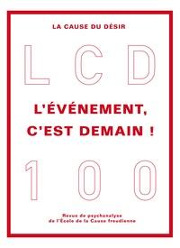 Gil Caroz - La Cause du désir N° 100, novembre 201 : L'évènement, c'est demain !.