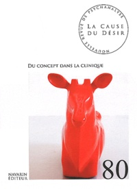 Anaëlle Lebovits-Quenehen - La Cause du désir N° 80, Mars 2012 : Du concept dans la clinique.