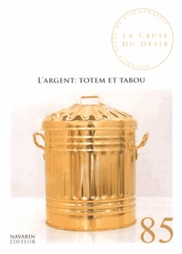 Anaëlle Lebovits-Quenehen - La Cause du désir N° 85, Octobre 2013 : L'argent : totem et tabou.
