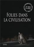 Collectif - La Cause du désir N° 98 : Folies dans la civilisation.