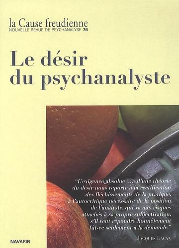Nathalie Georges-Lambrichs - La Cause freudienne N° 76, Décembre 2010 : Le désir du psychanalyste.