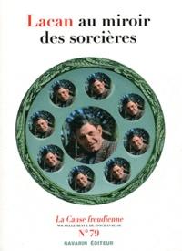 Nathalie Georges-Lambrichs - La Cause freudienne N° 79 : Lacan au miroir des sorcières.