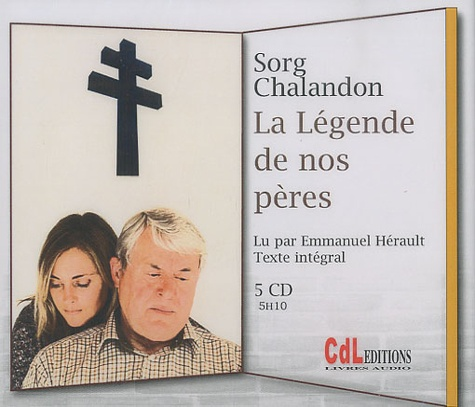 Sorj Chalandon - La Légende de nos pères. 5 CD audio