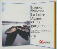 Maurice Genevoix - La Loire Agnès, et les garçons. 4 CD audio