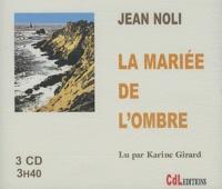 Jean Noli - La mariée de l'ombre. 3 CD audio