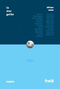 Collectif - La mer gelée Mai 2021 : Froid.