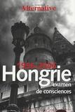 François Bocholier et Gabor Eröss - La Nouvelle Alternative N° 69-70, Juin-Septe : Hongrie (1956-2006) - Examen de consciences.