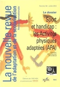 Hervé Benoit et Claire Boursier - La nouvelle revue de l'adaptation et de la scolarisation N° 58, Juillet 2012 : Sport et handicap : les Activités physiques adaptées (APA). 2 DVD