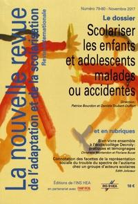 Patrice Bourdon et Danièle Toubert-Duffort - La nouvelle revue de l'adaptation et de la scolarisation N° 79-80, novembre 2 : Scolariser les enfants et adolescents malades ou accidentés.