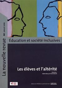 Valérie Barry et Hervé Benoit - La nouvelle revue Education et société inclusives N° 82, juillet 2018 : Les élèves et l'altérité.