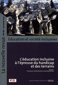 Hervé Benoit et Frédéric Reichhart - La nouvelle revue Education et société inclusives N° 83-84, novembre 2 : L'éducation inclusive à l'épreuve du handicap et des terrains.