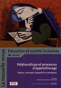 Danièle Toubert-Duffort et Esther Atlan - La nouvelle revue Education et société inclusives N° 88, mai 2020 : Polyhandicap et processus d'apprentissage - Enjeux, concepts, dispositifs et pratiques.