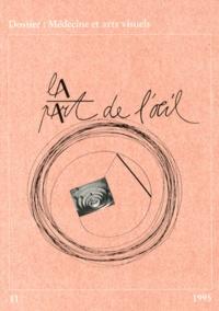 Chakè Matossian - La Part de l'Oeil N° 11/1995 : Médecine et arts visuels.