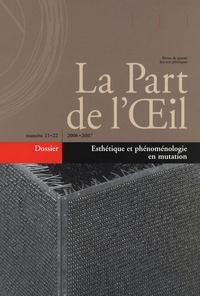 Rudy Steinmetz et Eliane Escoubas - La Part de l'Oeil N° 21-22 : Esthétique et phénoménologie en mutation.