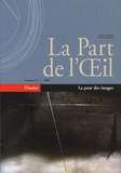 Luc Bachelot - La Part de l'Oeil N° 23 : La peur des images.