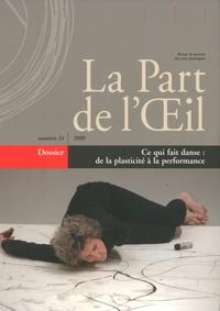 Véronique Fabbri - La Part de l'Oeil N° 24/2009 : Ce qui fait danse : de la plasticité à la performance.
