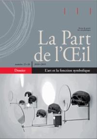 Luc Richir - La Part de l'Oeil N° 25-26/2010-2011 : L'art et la fonction symbolique.