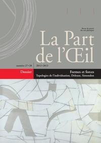 Rudy Steinmetz - La Part de l'Oeil N° 27-28/2012-2013 : Formes et forces - Topologies de l'individuation, Deleuze, Simondon.
