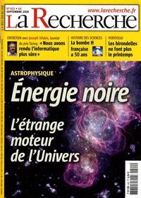 Franck Daninos et Hélène Le Meur - La Recherche N° 422, Septembre 20 : Energie noire - L'étrange moteur de l'univers.