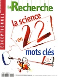 Mathieu Nowak - La Recherche N° spécial août-sept : La science en 22 mots clés.