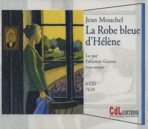 Jean Mouchel - La Robe bleue d'Hélène. 6 CD audio