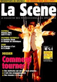 Marie-Agnès Joubert et Nathalie Mauret - La Scène N° 32 Mars 2004 : Comment tourner !.