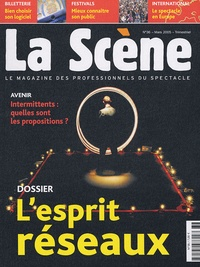 Nicolas Marc et Nathalie Mauret - La Scène N° 36, Mars 2005 : L'esprit réseaux.