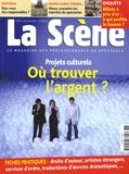 Nicolas Marc - La Scène N° 46, automne 2007 : Projets culturels - Où trouver l'argent ?.