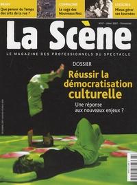 Anne Quentin et Cyrille Planson - La Scène N° 47, Hiver 2007 : Réussir la démocratisation culturelle - Une réponse aux nouveaux enjeux ?.