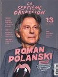 Thomas Aïdan - La septième obsession N° 13, novembre-déce : Roman Polanski.