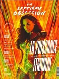 Thomas Aïdan - La septième obsession N° 30, septembre-oct : La puissance féminine - Histoire des héroïnes au cinéma.