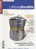 Terry Shinn - LaRevueDurable N° 22, Octobre-Novem : Briser un cercle vicieux : réduire les déchets.