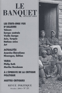 Nicolas Tenzer et Vincent Stanek - Le Banquet N° 21 Octobre 2004 : Les Etats-Unis vus d'ailleurs.