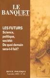 Pascal Lamy et Thérèse Delpech - Le Banquet N° 22, Septembre 200 : Les futurs en interrogation.