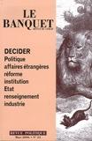 Nicolas Tenzer et Michel Rocard - Le Banquet N° 23, Mars 2006 : Décider - Politique, affaires étrangères, réforme, institution, Etat, renseignement, industrie.