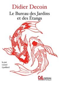 Didier Decoin - Le bureau des jardins et des étangs. 1 CD audio MP3