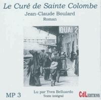 Jean-Claude Boulard - Le curé de Sainte-Colombe. 1 CD audio MP3