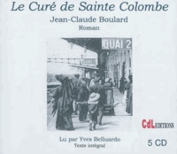 Jean-Claude Boulard - Le curé de Sainte-Colombe. 5 CD audio