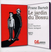 Franz Bartelt - Le jardin du Bossu. 1 CD audio MP3