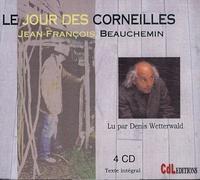 Jean-François Beauchemin - Le jour des corneilles. 4 CD audio
