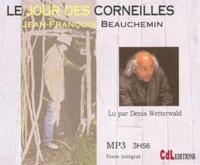 Jean-François Beauchemin - Le jour des corneilles. 1 CD audio MP3