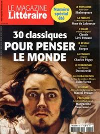 Pierre Assouline et Alexis Brocas - Le Magazine Littéraire N° 581-582, juillet- : 30 classiques pour penser le monde.
