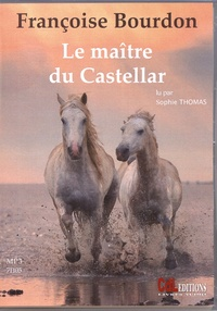Françoise Bourdon - Le maître du Castellar. 1 CD audio MP3