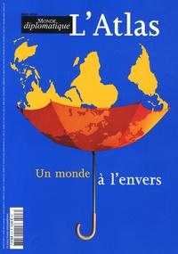 Alain Gresh et Jean Radvanyi - Le Monde diplomatique Hors-série : L'Atlas - Un monde à l'envers.