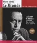 Franck Nouchi et Michel Lefebvre - Le Monde Hors-série : Albert Camus (1913-1960), La révolte et la liberté.