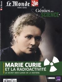 Chantal Cabé - Le Monde Hors-série avril 201 : Génies de la science - Marie Curie et la radioactivité.