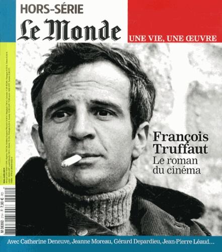 Le Monde - Le Monde Hors série : François Truffaut - Le roman du cinéma.