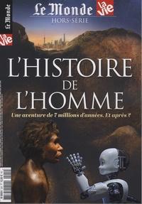Vincent Giret et Jean-Pierre Denis - Le Monde Hors-série : L'histoire de l'Homme.